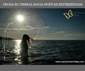 CRUZAR EL UMBRAL HACIA NUEVAS EXPERIENCIAS